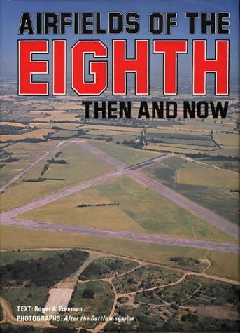 AAA Airfields of the Eighth Roger Freeman